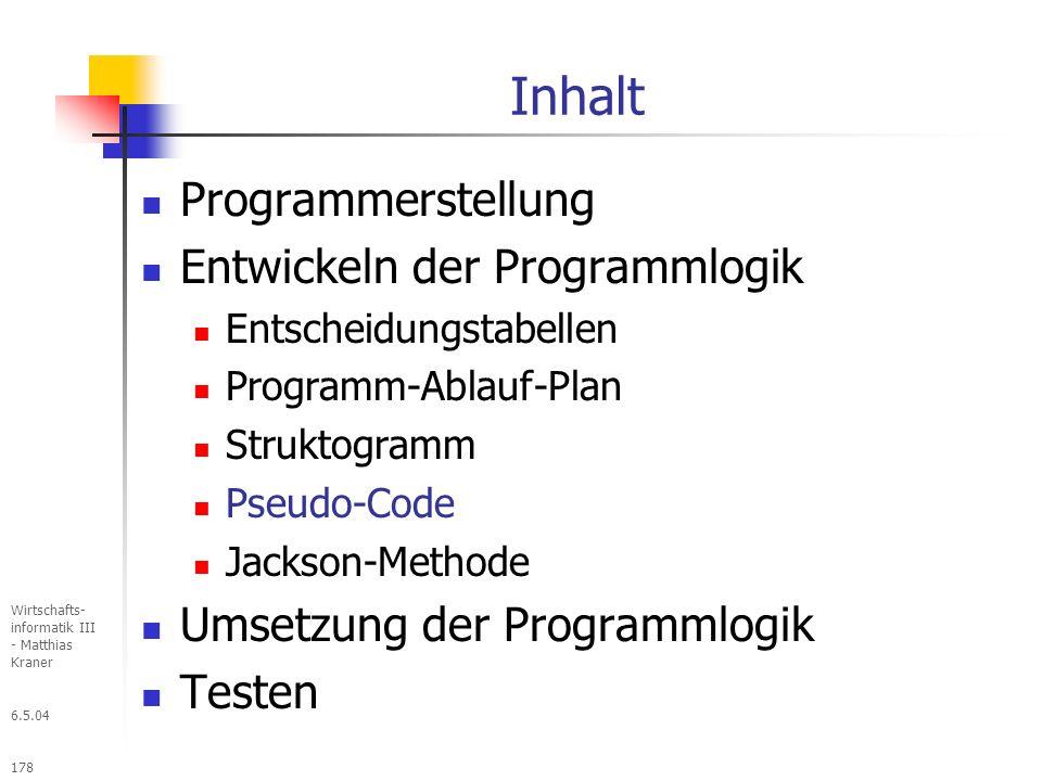 Inhalt Programmerstellung Entwickeln der Programmlogik