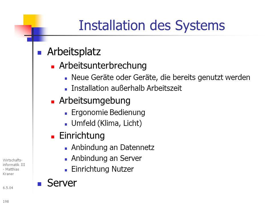 Installation des Systems