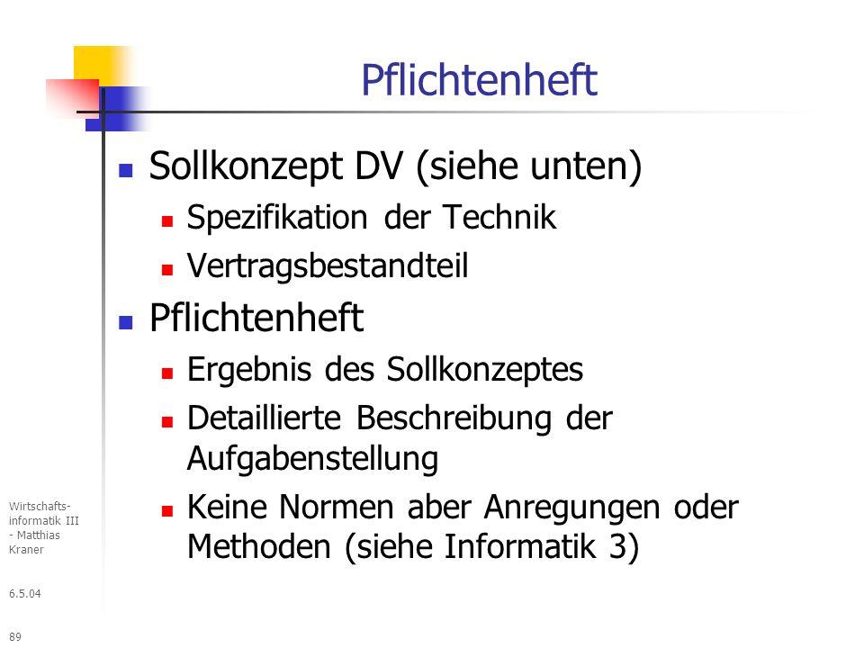 Pflichtenheft Sollkonzept DV (siehe unten) Pflichtenheft