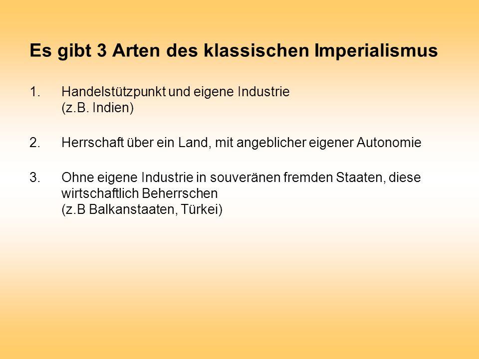 Es gibt 3 Arten des klassischen Imperialismus