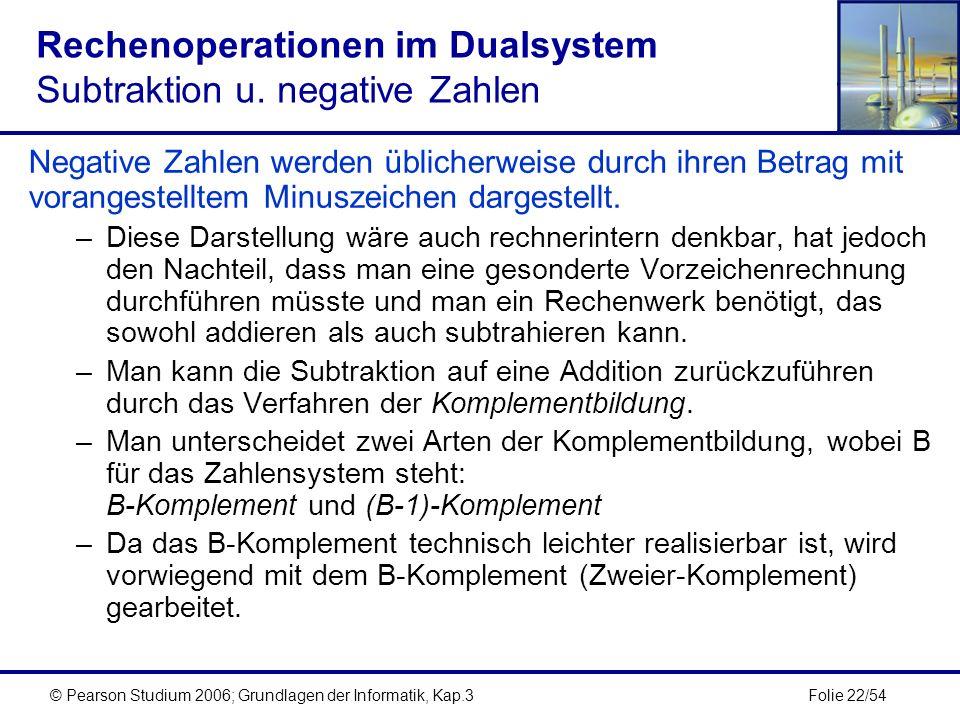 Rechenoperationen im Dualsystem Subtraktion u. negative Zahlen