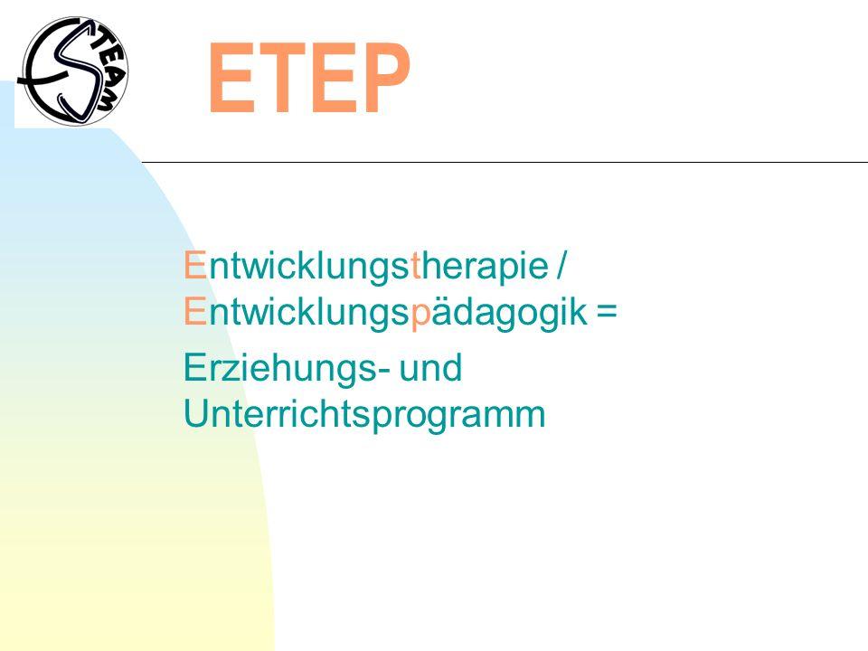 ETEP Entwicklungstherapie / Entwicklungspädagogik =