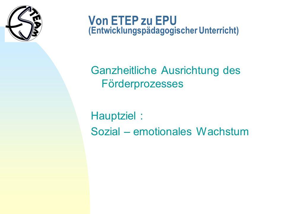 Von ETEP zu EPU (Entwicklungspädagogischer Unterricht)