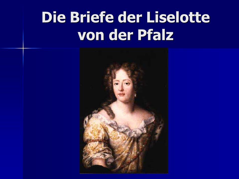 Briefe Liselotte Von Der Pfalz : Die briefe der liselotte von pfalz ppt video online