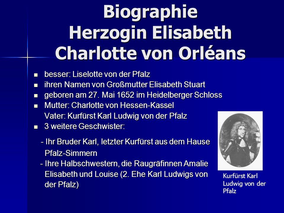 Biographie Herzogin Elisabeth Charlotte von Orléans