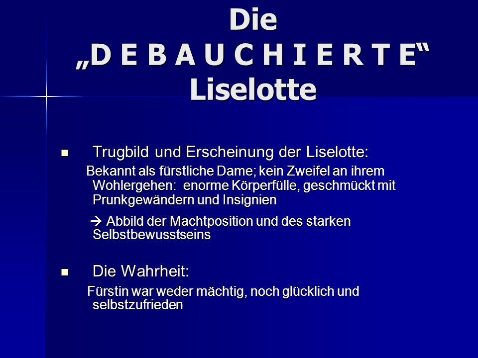 "Die ""D E B A U C H I E R T E Liselotte"