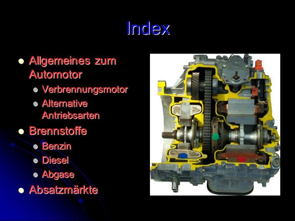 Index Allgemeines zum Automotor Brennstoffe Absatzmärkte