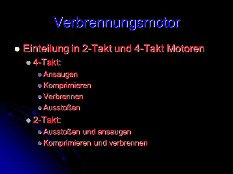 Verbrennungsmotor Einteilung in 2-Takt und 4-Takt Motoren 4-Takt: