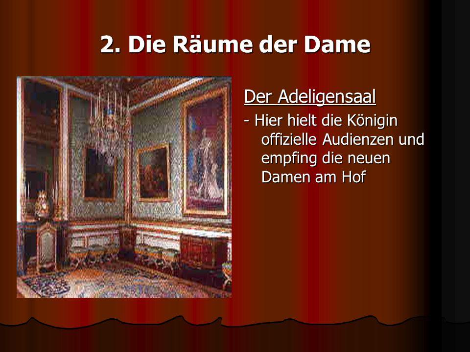 2. Die Räume der Dame Der Adeligensaal