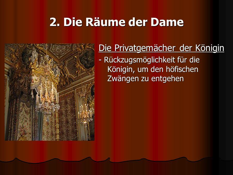 2. Die Räume der Dame Die Privatgemächer der Königin