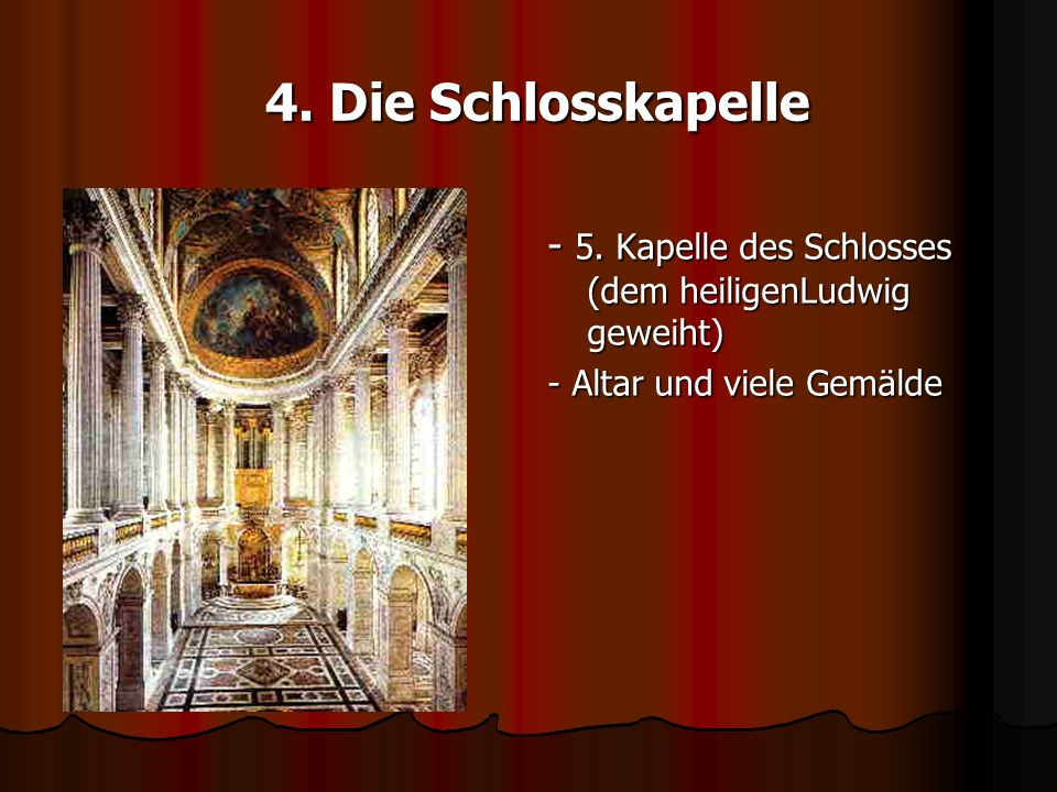 4. Die Schlosskapelle - 5.