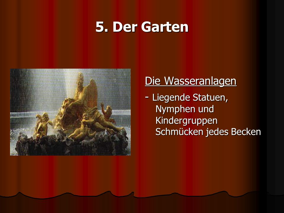5. Der Garten Die Wasseranlagen