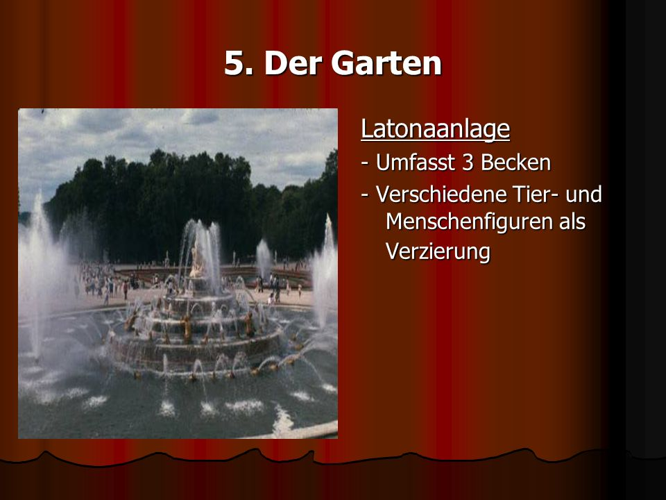 5. Der Garten Latonaanlage - Umfasst 3 Becken