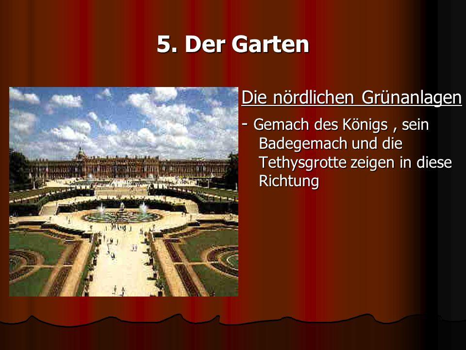 5. Der Garten Die nördlichen Grünanlagen