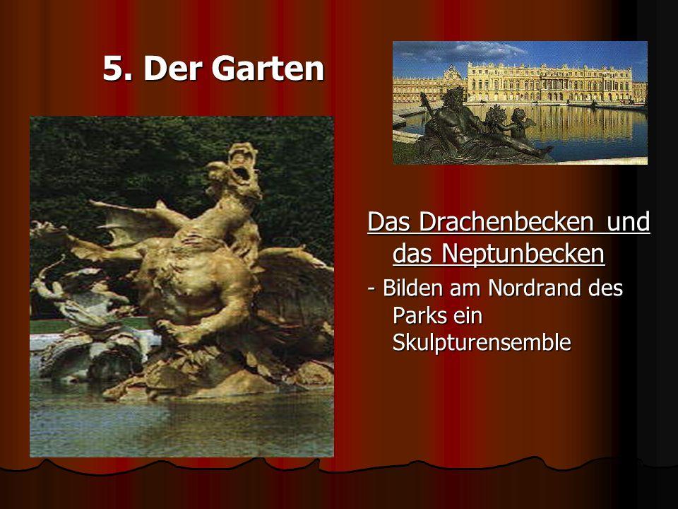 5. Der Garten Das Drachenbecken und das Neptunbecken