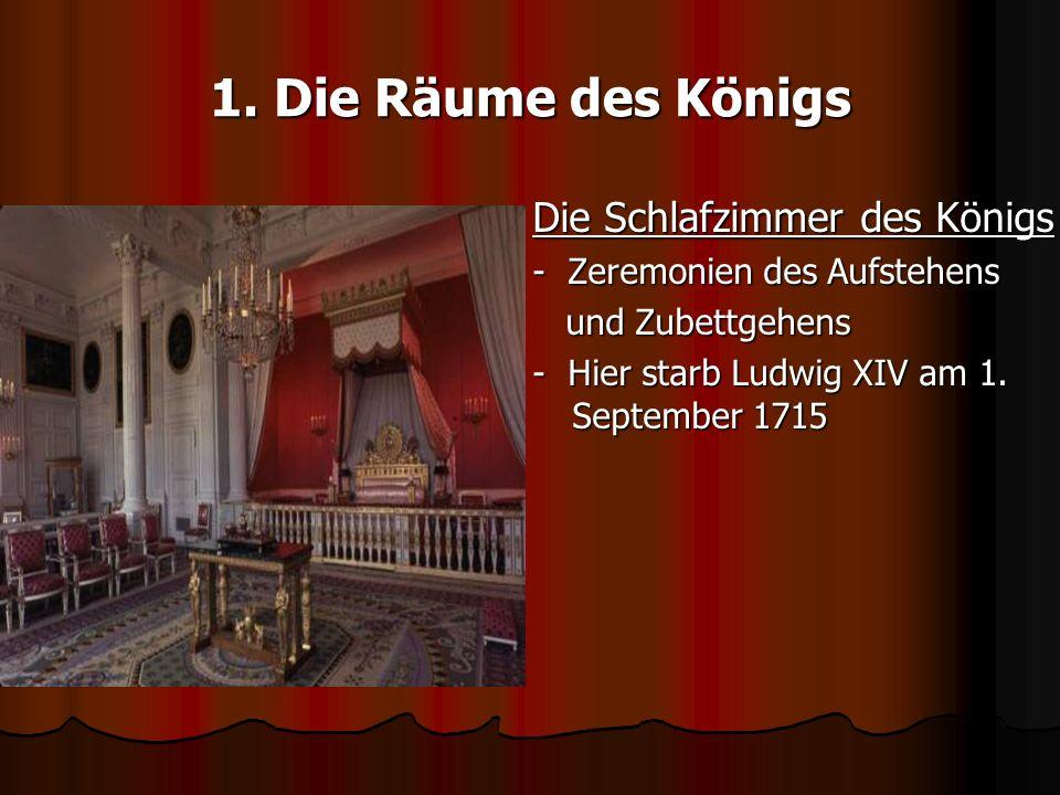 1. Die Räume des Königs Die Schlafzimmer des Königs
