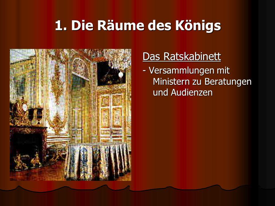 1. Die Räume des Königs Das Ratskabinett