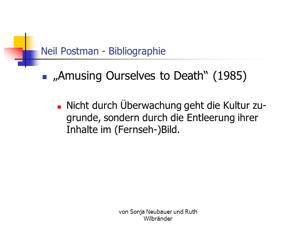 neil postmans amusing ourselves to death Neil postman amusing ourselves to deat and it is my prayer that your love may  abound more and more, with knowledge and all discernment,.