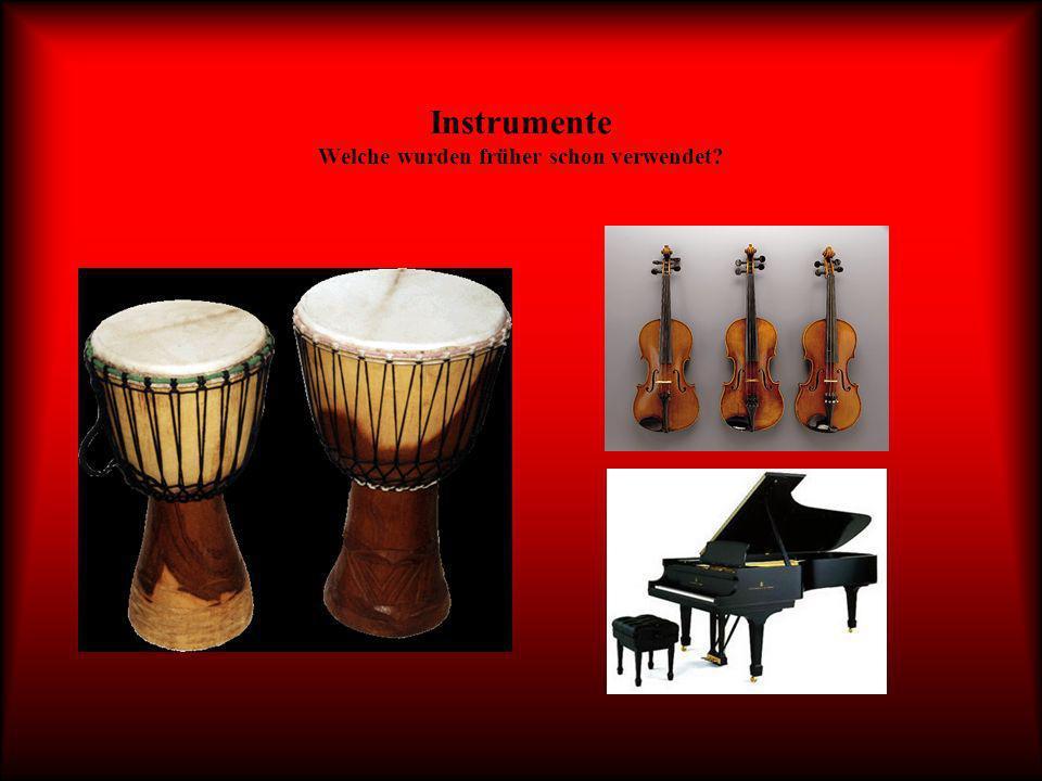 Instrumente Welche wurden früher schon verwendet