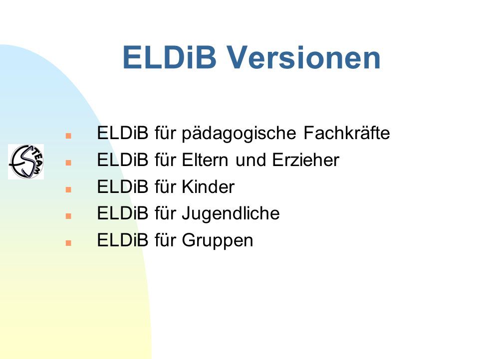 ELDiB Versionen ELDiB für pädagogische Fachkräfte