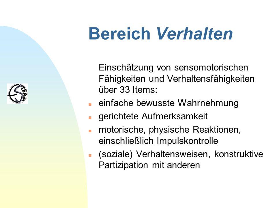 Bereich Verhalten Einschätzung von sensomotorischen Fähigkeiten und Verhaltensfähigkeiten über 33 Items: