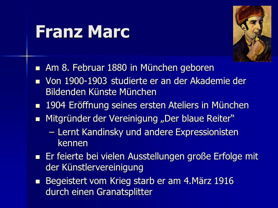Franz Marc Am 8. Februar 1880 in München geboren