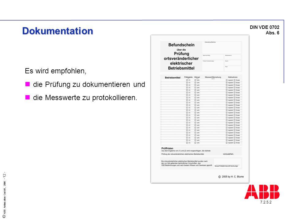 Dokumentation Es wird empfohlen, die Prüfung zu dokumentieren und