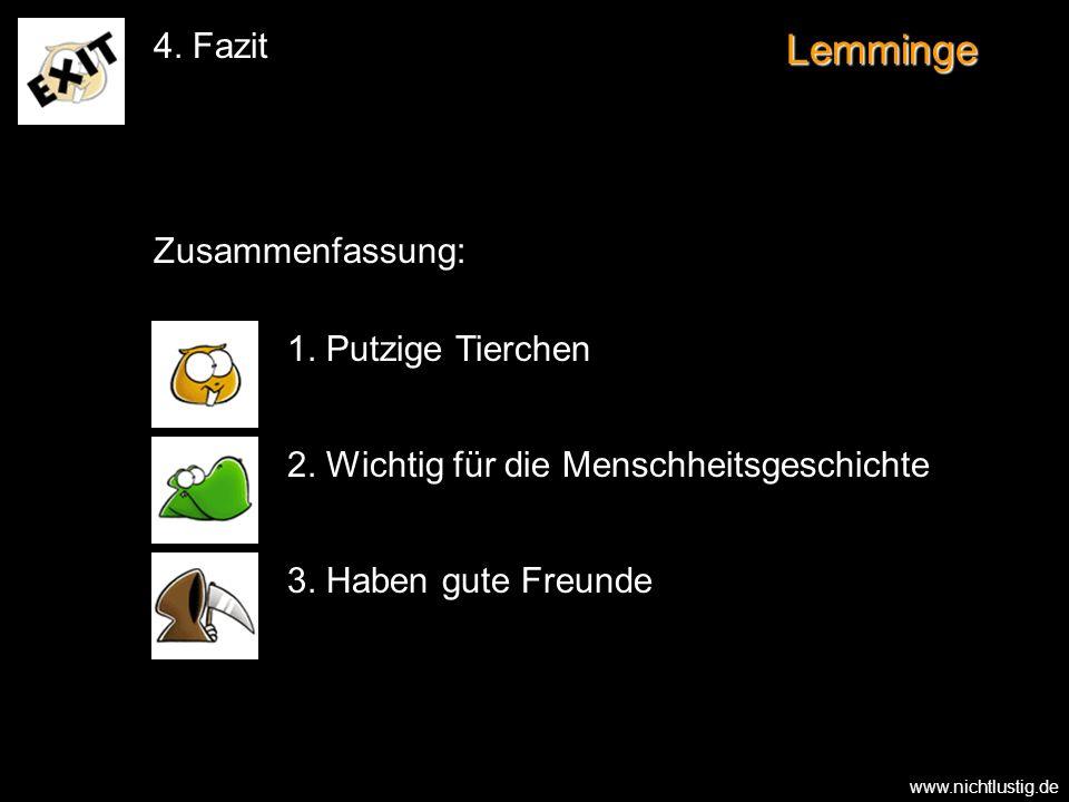 Lemminge 4. Fazit Zusammenfassung: 1. Putzige Tierchen