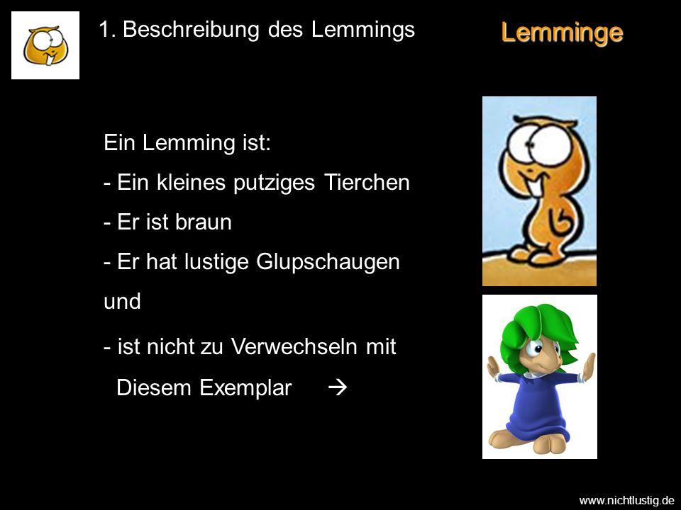 Lemminge 1. Beschreibung des Lemmings Ein Lemming ist: