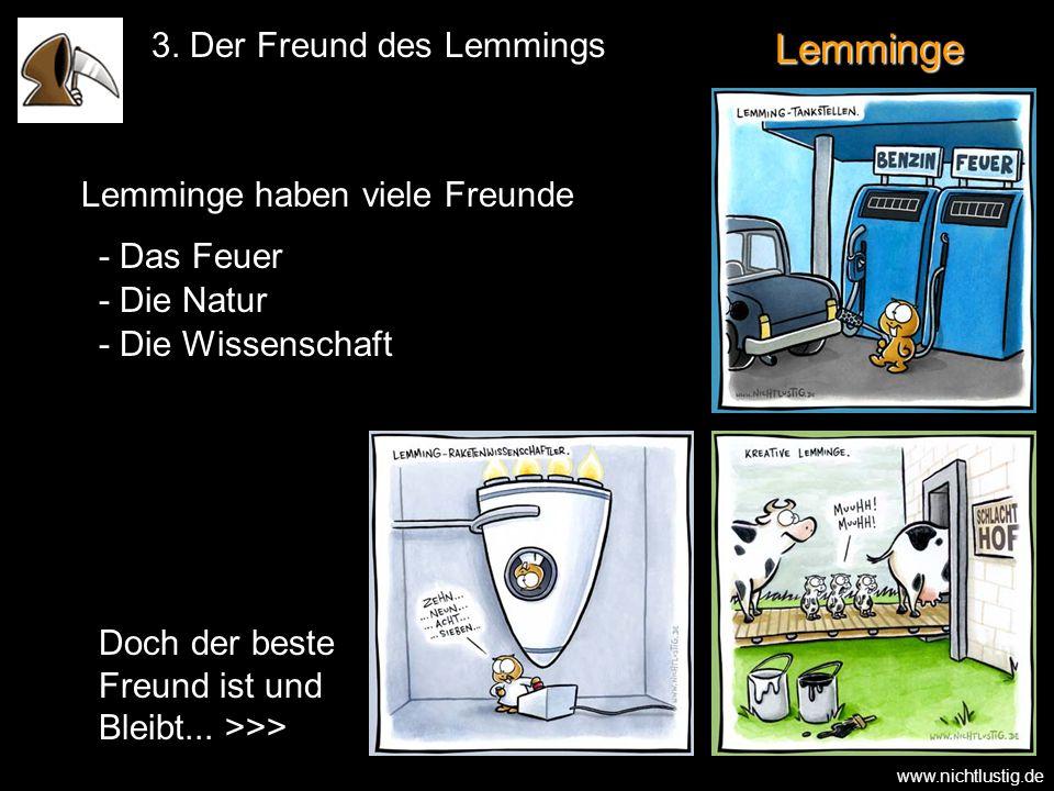 Lemminge 3. Der Freund des Lemmings Lemminge haben viele Freunde
