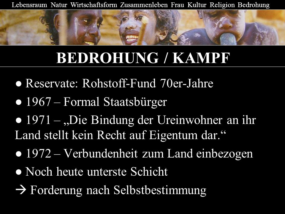 BEDROHUNG / KAMPF ● Reservate: Rohstoff-Fund 70er-Jahre