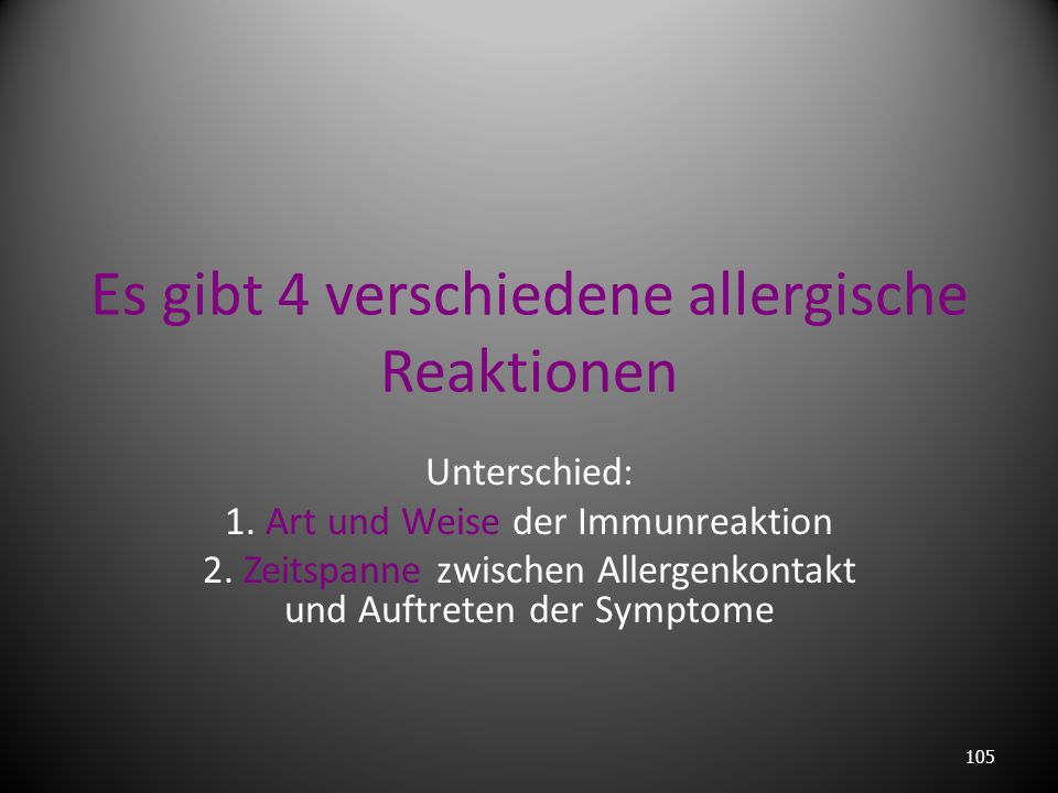 Es gibt 4 verschiedene allergische Reaktionen
