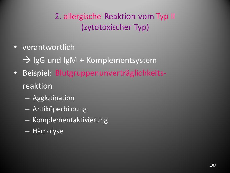 2. allergische Reaktion vom Typ II (zytotoxischer Typ)