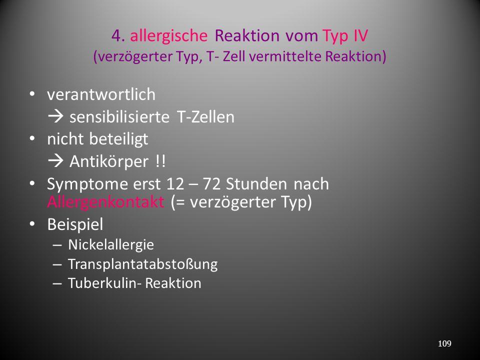  sensibilisierte T-Zellen nicht beteiligt  Antikörper !!