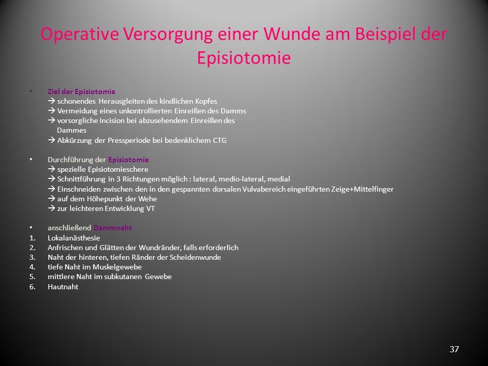 Operative Versorgung einer Wunde am Beispiel der Episiotomie