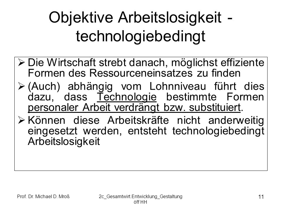 Objektive Arbeitslosigkeit - technologiebedingt