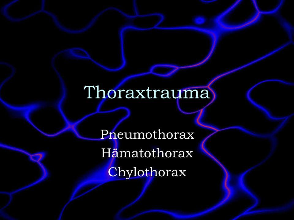 Pneumothorax Hämatothorax Chylothorax