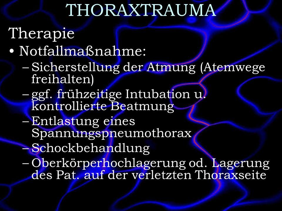 THORAXTRAUMA Therapie Notfallmaßnahme: