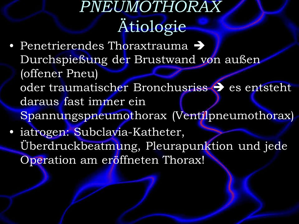 PNEUMOTHORAX Ätiologie