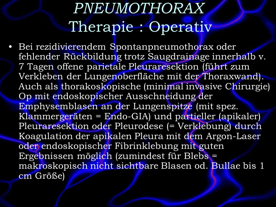 PNEUMOTHORAX Therapie : Operativ