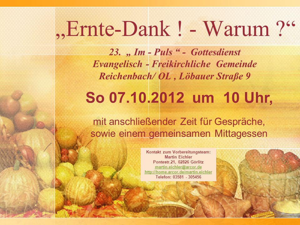 """""""Ernte-Dank ! - Warum So 07.10.2012 um 10 Uhr,"""