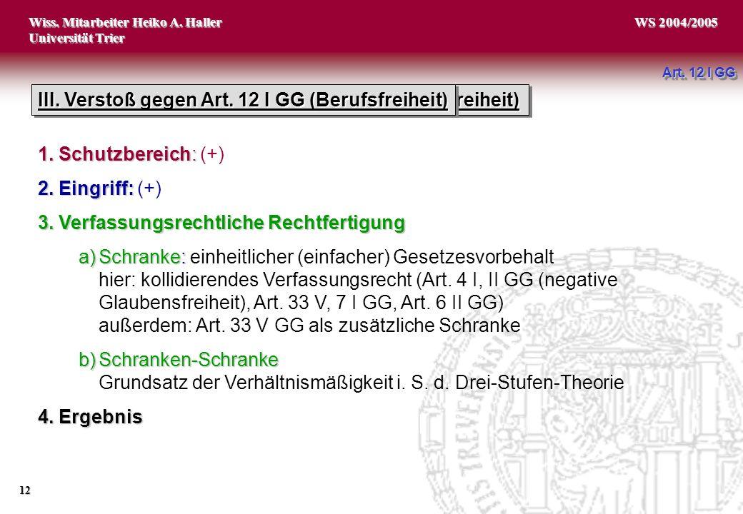 III. Verstoß gegen Art. 12 I GG (Berufsfreiheit)