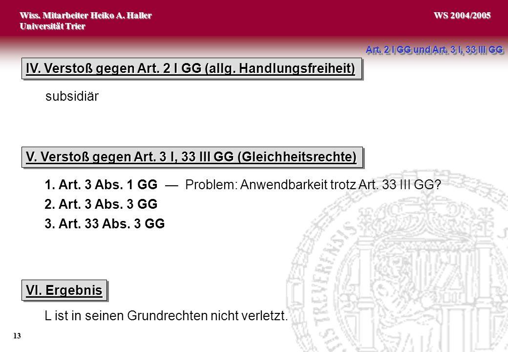 IV. Verstoß gegen Art. 2 I GG (allg. Handlungsfreiheit)
