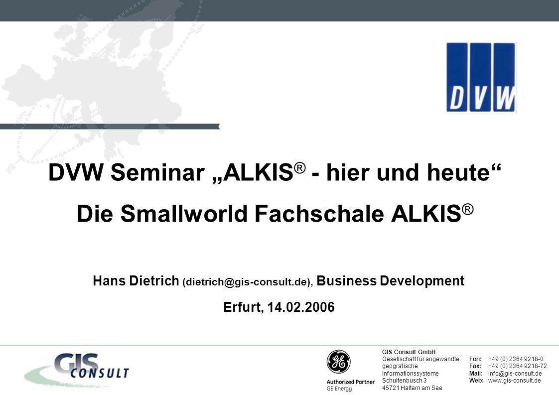 """DVW Seminar """"ALKIS® - hier und heute Die Smallworld Fachschale ALKIS®"""