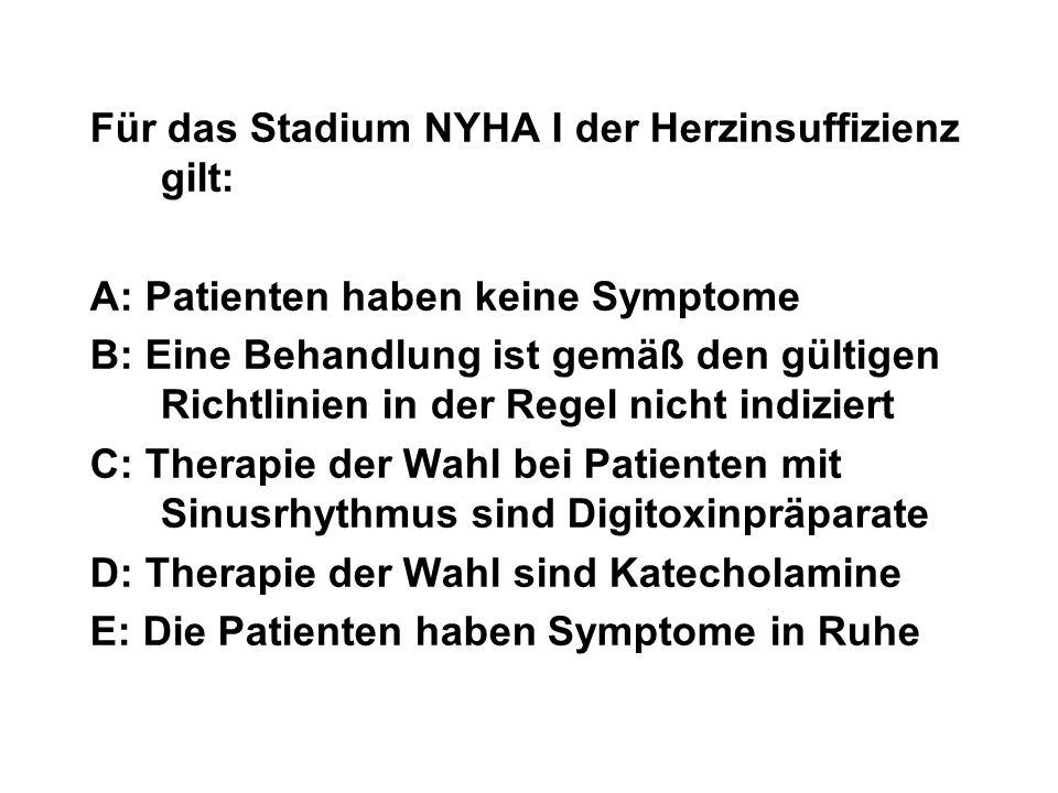 Für das Stadium NYHA I der Herzinsuffizienz gilt: