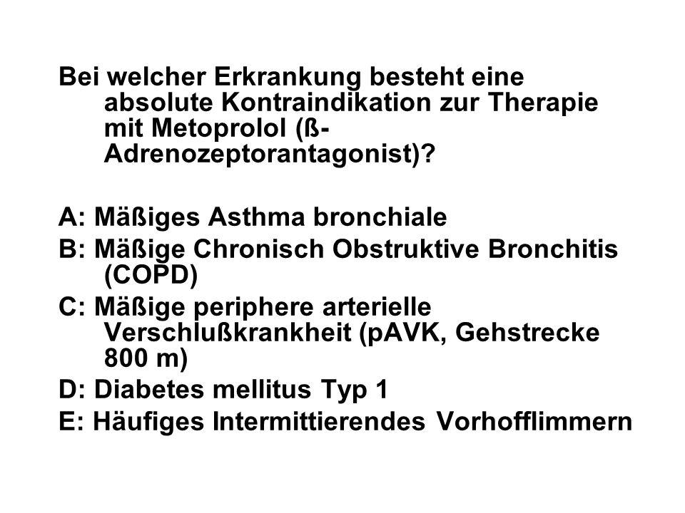 Bei welcher Erkrankung besteht eine absolute Kontraindikation zur Therapie mit Metoprolol (ß-Adrenozeptorantagonist)