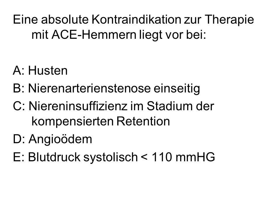 Eine absolute Kontraindikation zur Therapie mit ACE-Hemmern liegt vor bei: