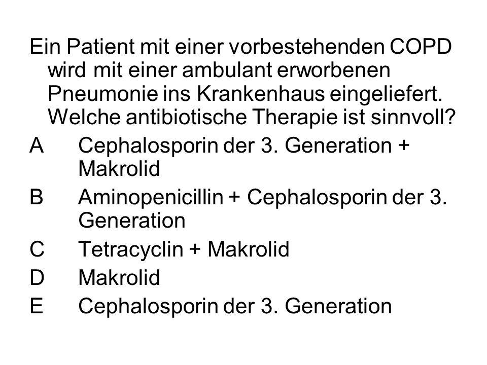 Ein Patient mit einer vorbestehenden COPD wird mit einer ambulant erworbenen Pneumonie ins Krankenhaus eingeliefert. Welche antibiotische Therapie ist sinnvoll