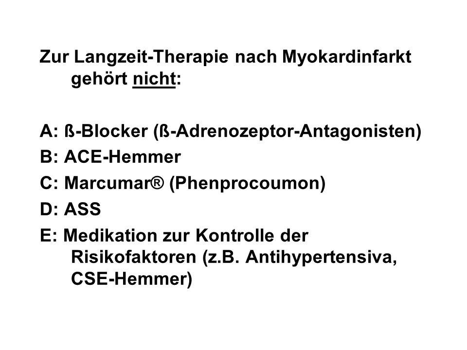 Zur Langzeit-Therapie nach Myokardinfarkt gehört nicht: