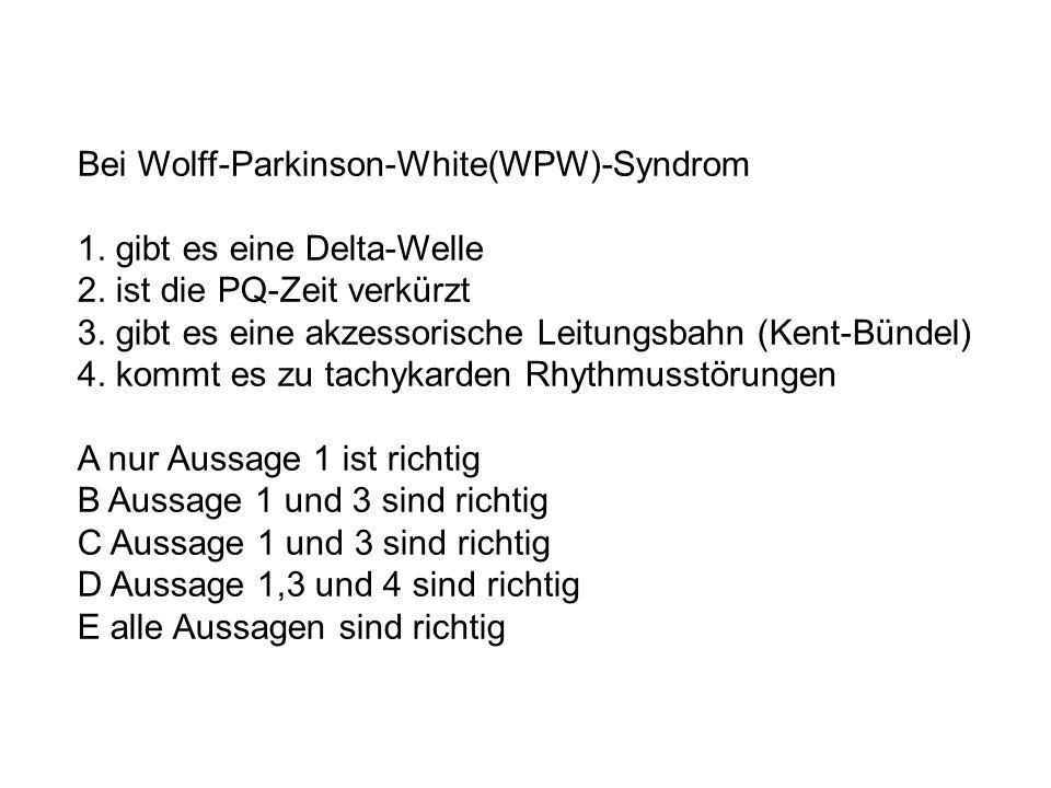 Bei Wolff-Parkinson-White(WPW)-Syndrom